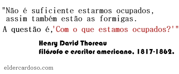 com o que estamos ocupados - Thoreau